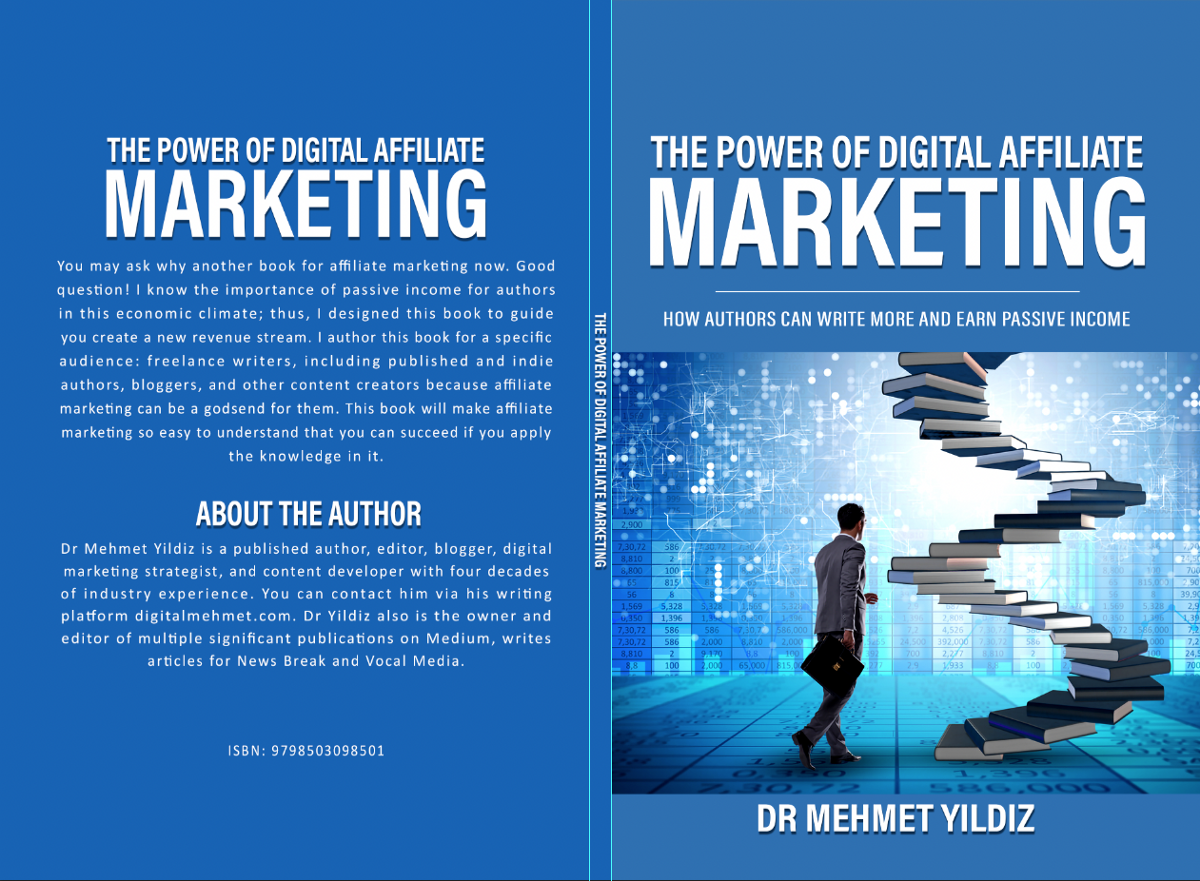 The Power of Digital Affiliate Marketing -Chapter 1 How Authors Can Write More And Earn Passive Income by Dr Mehmet Yildiz digitalmehmet.com https://www.amazon.com/dp/B094R7H8Z6